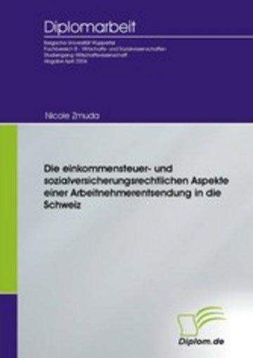 eBook Die einkommensteuer- und sozialversicherungsrechtlichen Aspekte einer Arbeitnehmerentsendung in die Schweiz Cover
