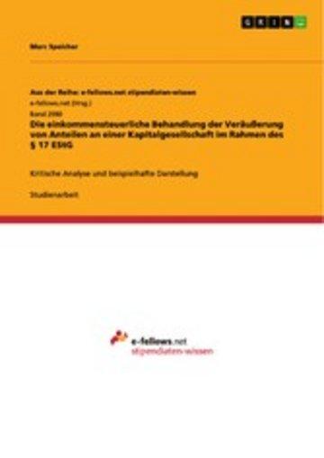eBook Die einkommensteuerliche Behandlung der Veräußerung von Anteilen an einer Kapitalgesellschaft im Rahmen des § 17 EStG Cover