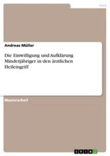eBook Die Einwilligung und Aufklärung Minderjähriger in den ärztlichen Heileingriff Cover