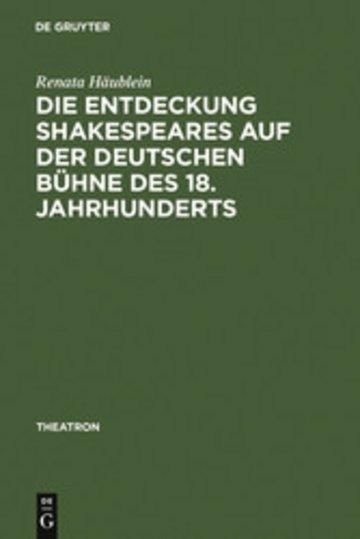 eBook Die Entdeckung Shakespeares auf der deutschen Bühne des 18. Jahrhunderts Cover