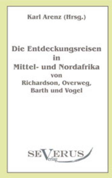 eBook Die Entdeckungsreisen in Nord- und Mittelafrika von Richardson, Overweg, Barth und Vogel Cover