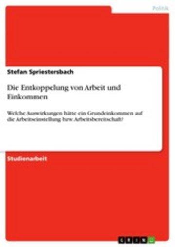 eBook Die Entkoppelung von Arbeit und Einkommen Cover