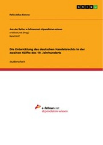 eBook Die Entwicklung des deutschen Handelsrechts in der zweiten Hälfte des 19. Jahrhunderts Cover