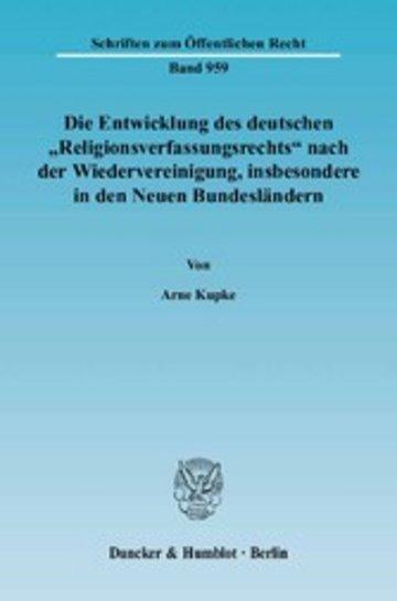 eBook Die Entwicklung des deutschen »Religionsverfassungsrechts« nach der Wiedervereinigung, insbesondere in den Neuen Bundesländern. Cover