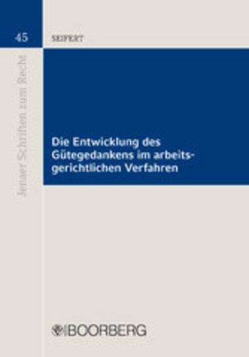 eBook Die Entwicklung des Gütegedankens im arbeitsgerichtlichen Verfahren Cover