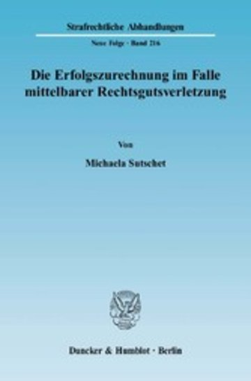 eBook Die Erfolgszurechnung im Falle mittelbarer Rechtsgutsverletzung. Cover