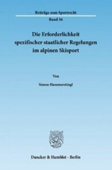 eBook Die Erforderlichkeit spezifischer staatlicher Regelungen im alpinen Skisport. Cover