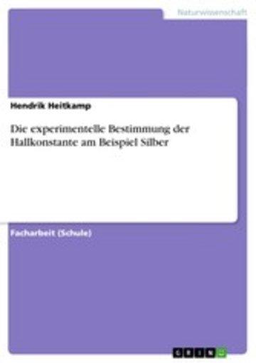 eBook Die experimentelle Bestimmung der Hallkonstante am Beispiel Silber Cover