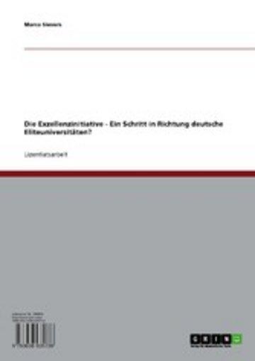 eBook Die Exzellenzinitiative. Ein Schritt in Richtung deutsche Eliteuniversitäten? Cover
