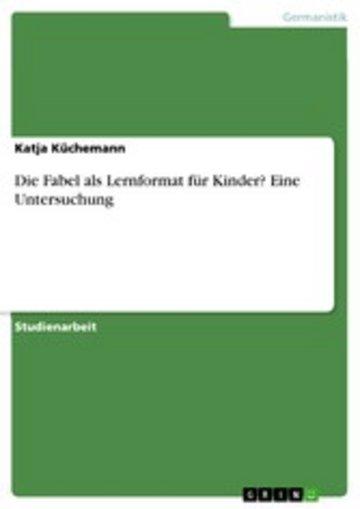 eBook Die Fabel als Lernformat für Kinder? Eine Untersuchung Cover