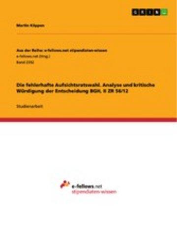eBook Die fehlerhafte Aufsichtsratswahl. Analyse und kritische Würdigung der Entscheidung BGH, II ZR 56/12 Cover