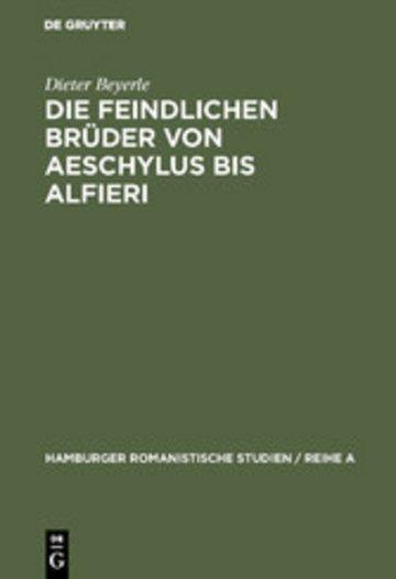 eBook Die feindlichen Brüder von Aeschylus bis Alfieri Cover