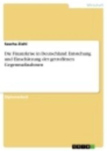 eBook Die Finanzkrise in Deutschland: Entstehung und Einschätzung der getroffenen Gegenmaßnahmen Cover