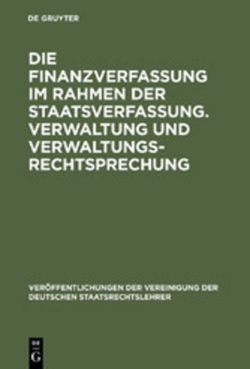 eBook Die Finanzverfassung im Rahmen der Staatsverfassung. Verwaltung und Verwaltungsrechtsprechung Cover