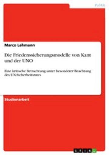 eBook Die Friedenssicherungsmodelle von Kant und der UNO Cover