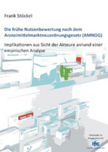 eBook Die frühe Nutzenbewertung nach dem Arzneimittelmarktneuordnungsgesetz (AMNOG) Cover