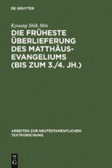 eBook Die früheste Überlieferung des Matthäusevangeliums (bis zum 3./4. Jh.) Cover