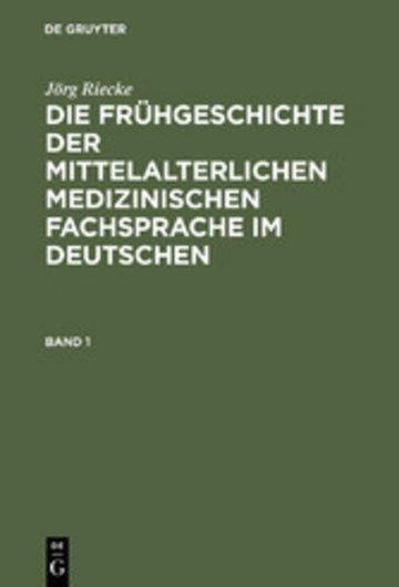 eBook Die Frühgeschichte der mittelalterlichen medizinischen Fachsprache im Deutschen Cover