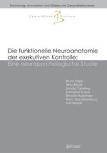 eBook Die funktionelle Neuroanatomie der exekutiven Kontrolle: Eine neuropsychologische Studie Cover