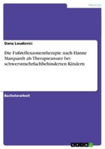 eBook Die Fußreflexzonentherapie nach Hanne Marquardt als Therapieansatz bei schwerstmehrfachbehinderten Kindern Cover