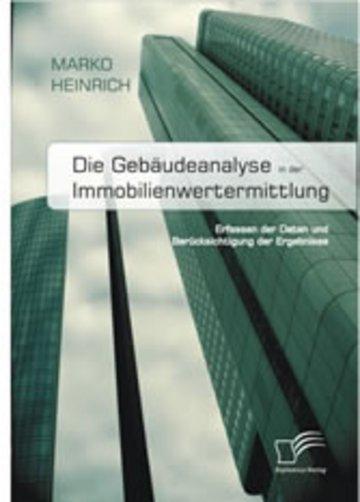 eBook Die Gebäudeanalyse in der Immobilienwertermittlung. Erfassen der Daten und Berücksichtigung der Ergebnisse Cover
