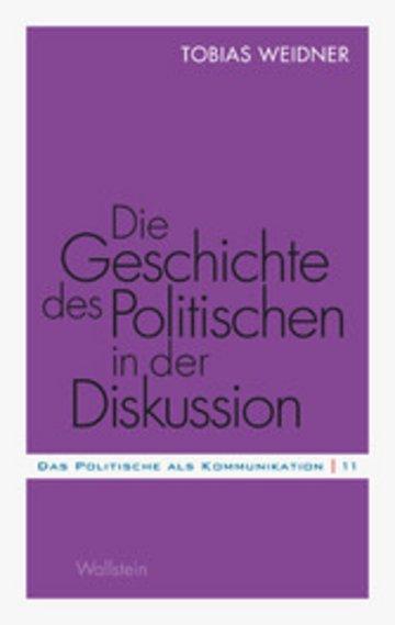 eBook Die Geschichte des Politischen in der Diskussion Cover