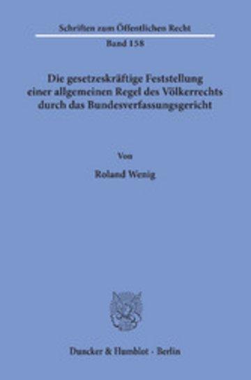 eBook Die gesetzeskräftige Feststellung einer allgemeinen Regel des Völkerrechts durch das Bundesverfassungsgericht. Cover