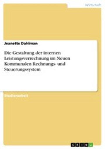 eBook Die Gestaltung der internen Leistungsverrechnung im Neuen Kommunalen Rechnungs- und Steuerungssystem Cover