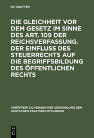 eBook Die Gleichheit vor dem Gesetz im Sinne des Art. 109 der Reichsverfassung. Der Einfluß des Steuerrechts auf die Begriffsbildung des öffentlichen Rechts Cover