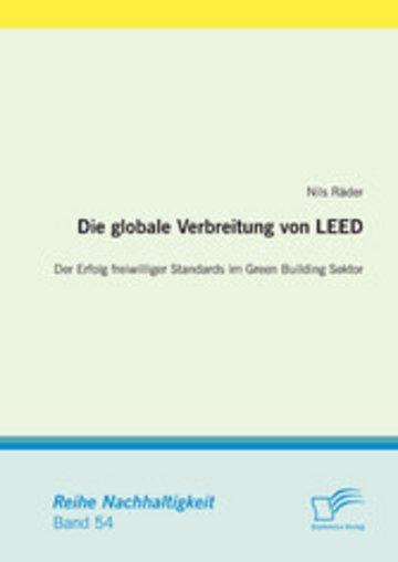 eBook Die globale Verbreitung von LEED: Der Erfolg freiwilliger Standards im Green Building Sektor Cover
