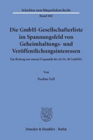 eBook Die GmbH-Gesellschafterliste im Spannungsfeld von Geheimhaltungs- und Veröffentlichungsinteressen. Cover