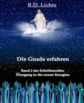 eBook Die Gnade erfahren (Übergang in die neuen Energien II) Cover
