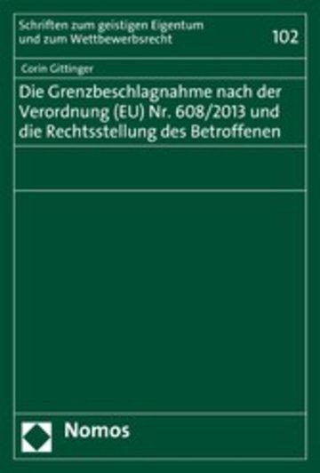 eBook Die Grenzbeschlagnahme nach der Verordnung (EU) Nr. 608/2013 und die Rechtsstellung des Betroffenen Cover