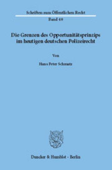 eBook Die Grenzen des Opportunitätsprinzips im heutigen deutschen Polizeirecht. Cover