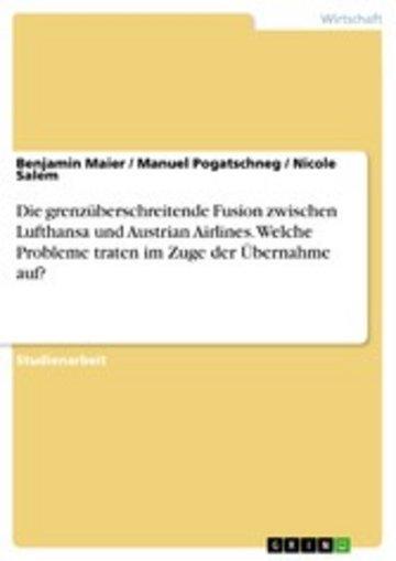 eBook Die grenzüberschreitende Fusion zwischen Lufthansa und Austrian Airlines. Welche Probleme traten im Zuge der Übernahme auf? Cover