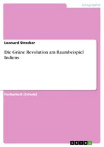eBook Die Grüne Revolution am Raumbeispiel Indiens Cover