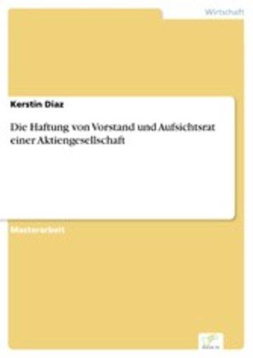 eBook Die Haftung von Vorstand und Aufsichtsrat einer Aktiengesellschaft Cover