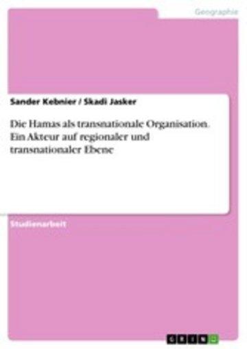 eBook Die Hamas als transnationale Organisation. Ein Akteur auf regionaler und transnationaler Ebene Cover