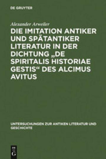 eBook Die Imitation antiker und spätantiker Literatur in der Dichtung 'De spiritalis historiae gestis' des Alcimus Avitus Cover