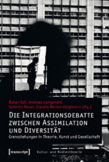 eBook Die Integrationsdebatte zwischen Assimilation und Diversität Cover