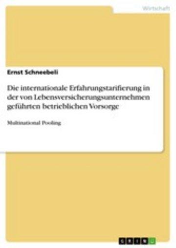 eBook Die internationale Erfahrungstarifierung in der von Lebensversicherungsunternehmen geführten betrieblichen Vorsorge Cover