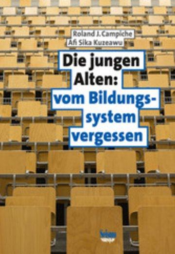 eBook Die jungen Alten: vom Bildungssystem vergessen Cover