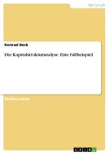eBook Die Kapitalstrukturanalyse. Eine Fallbeispiel Cover