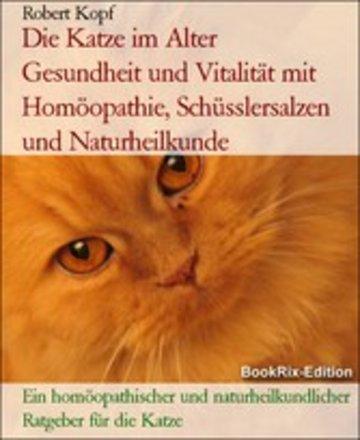 eBook Die Katze im Alter Gesundheit und Vitalität mit Homöopathie, Schüsslersalzen und Naturheilkunde Cover