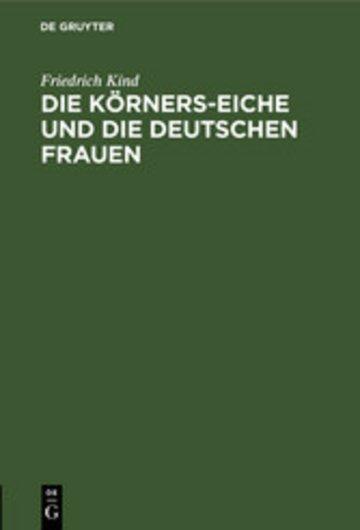 eBook Die Körners-Eiche und Die Deutschen Frauen Cover