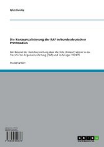 eBook Die Konzeptualisierung der RAF in bundesdeutschen Printmedien Cover