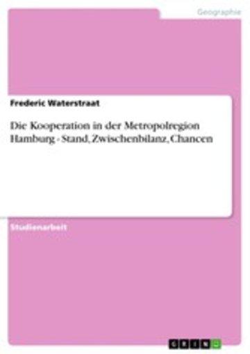 eBook Die Kooperation in der Metropolregion Hamburg - Stand, Zwischenbilanz, Chancen Cover