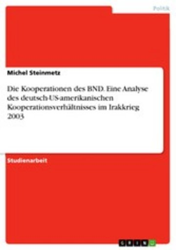 eBook Die Kooperationen des BND. Eine Analyse des deutsch-US-amerikanischen Kooperationsverhältnisses im Irakkrieg 2003 Cover