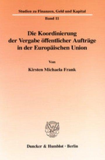 eBook Die Koordinierung der Vergabe öffentlicher Aufträge in der Europäischen Union. Cover
