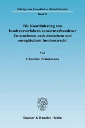 eBook Die Koordinierung von Insolvenzverfahren konzernverbundener Unternehmen nach deutschem und europäischem Insolvenzrecht. Cover